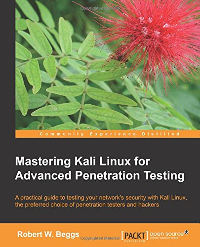 Mastering Kali Linux for Advanced Penetration Testing – ISBN :1782163123